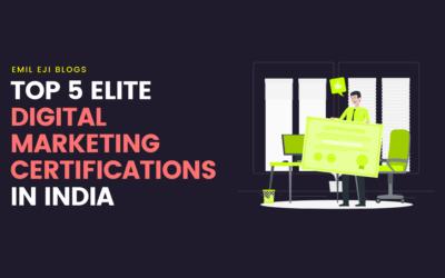 Top 5 Elite Digital Marketing Certifications in India