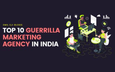 Top 10 Guerrilla Marketing Agencies in India