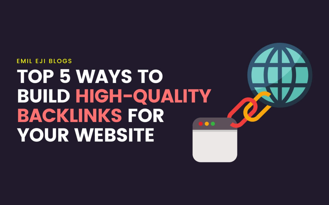 Top 5 Ethical Ways to Build High-Quality Backlinks for your Website